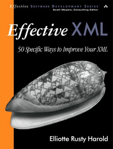 Effective XML: 50 Specific Ways to Improve Your XML 9780321150400