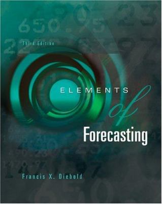 Elements of Forecasting with Economic Applications Card and Infotrac College Edition 9780324163827