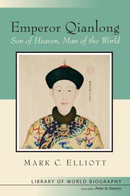 Emperor Qianlong: Son of Heaven, Man of the World 9780321084446