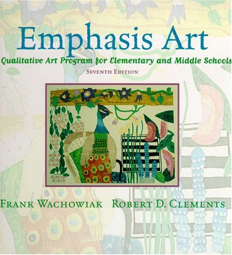 Emphasis Art: A Qualitative Art Program for Elementary and Middle Schools 9780321023513