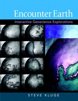 Encounter Earth: Interactive Geoscience Explorations 9780321581297