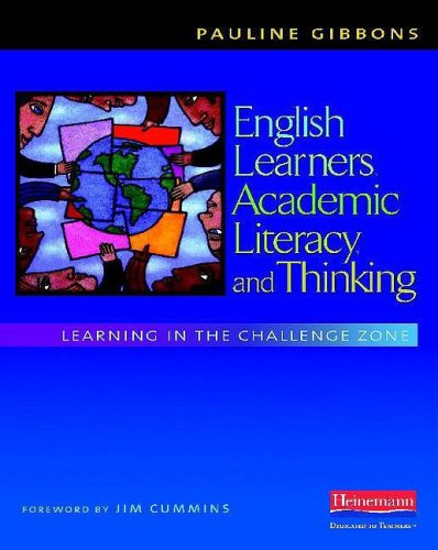 English Learners, Academic Literacy, and Thinking: Learning in the Challenge Zone 9780325012032