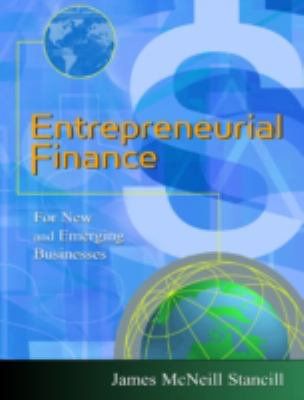 Entrepreneurial Finance: For New and Emerging Businesses 9780324134759
