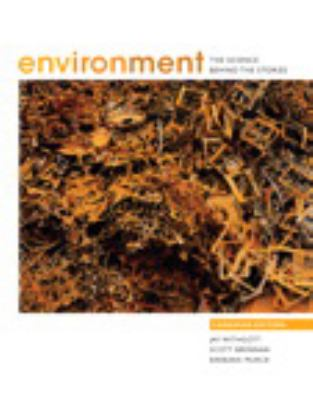 Environment: The Science Behind the Stories, Canadian Edition, with MyEnvironmentPlace 9780321647146