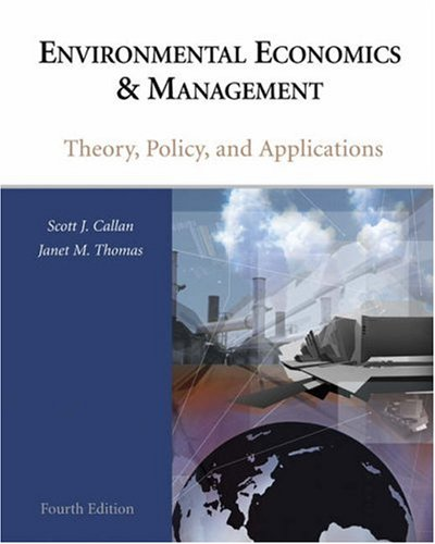 Environmental Economics & Management: Theory, Policy, and Applications 9780324320671