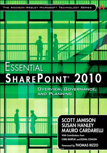 Essential Sharepoint 2010: Overview, Governance, and Planning 9780321700759
