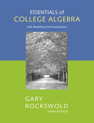 Essentials of College Algebra with Modeling and Visualization 9780321448897