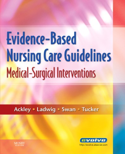 Evidence-Based Nursing Care Guidelines: Medical-Surgical Interventions 9780323046244