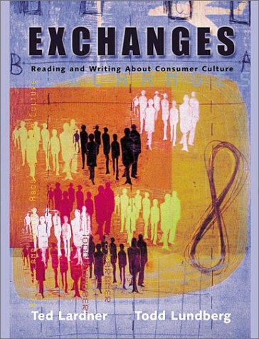 Exchanges: Reading and Writing about Consumer Culture 9780321037992