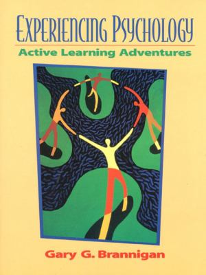 Experiencing Psychology: Active Learning Adventures - Brannigan, Gary G.