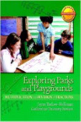 Exploring Parks and Playgrounds: Multiplication and Division of Fractions - Fosnot, Catherine Twomey / Fosnot / Tarlow, Lynn D.