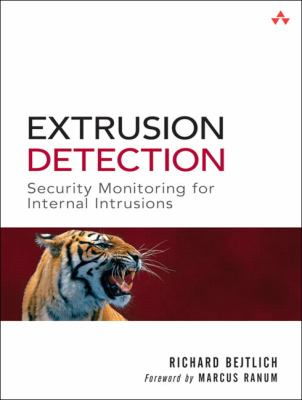 Extrusion Detection: Security Monitoring for Internal Intrusions 9780321349965