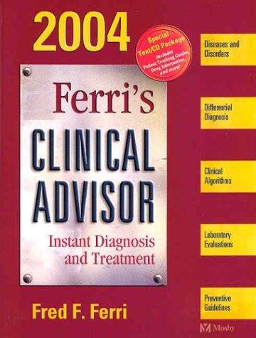 Ferri's Clinical Advisor 2004 Text & CD-ROM Package [With CDROM]