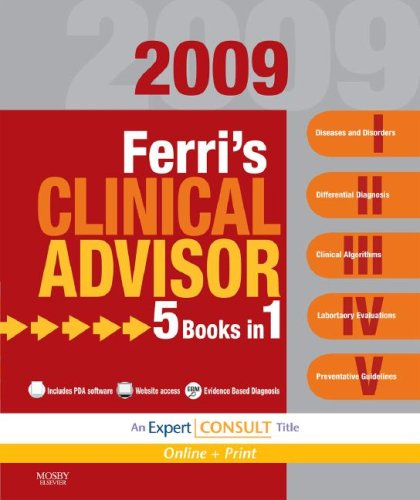 Ferri's Clinical Advisor: Instant Diagnosis and Treatment [With Expert Consult Online + Print] 9780323041348