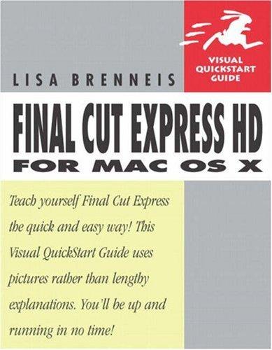 Final Cut Express HD for Mac OS X: Visual QuickStart Guide 9780321350268