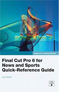 Final Cut Pro 6 for News and Sports Quick-Reference Guide 9780321514233