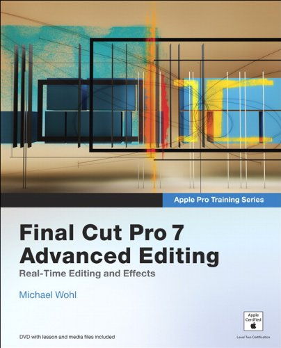 Final Cut Pro 7 Advanced Editing [With DVD ROM] 9780321636799