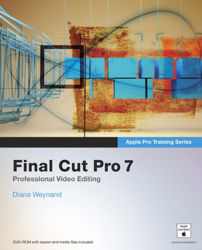 Final Cut Pro 7 [With DVD ROM and Free Web Access] 9780321635273