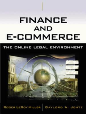 Finance and E-Commerce: The Online Legal Environment 9780324122770