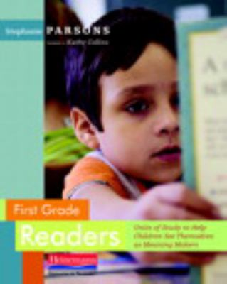 First Grade Readers: Units of Study to Help Children See Themselves as Meaning Makers 9780325017280