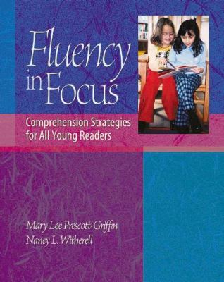 Fluency in Focus: Comprehension Strategies for All Young Readers 9780325006222