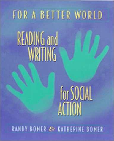 For a Better World: Reading and Writing for Social Action 9780325002637
