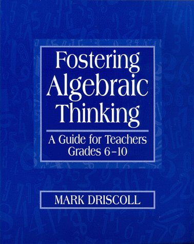 Fostering Algebraic Thinking: A Guide for Teachers, Grades 6-10 9780325001548