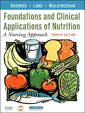 Foundations and Clinical Applications of Nutrition: A Nursing Approach [With CDROM] 9780323045292