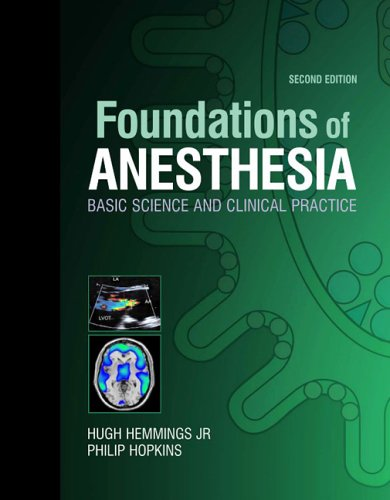 Foundations of Anesthesia: Basic Sciences for Clinical Practice 9780323037075