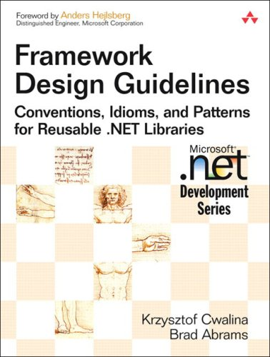 Framework Design Guidelines: Conventions, Idioms, and Patterns for Reusable .Net Libraries [With DVD] 9780321246752