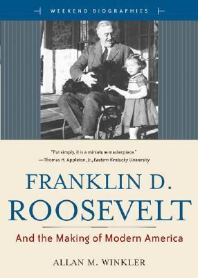 Franklin D. Roosevelt: And the Making of Modern America 9780321412850