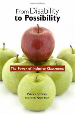 From Disability to Possibility: The Power of Inclusive Classrooms 9780325009933