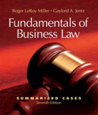 Fundamentals of Business Law Summarized Cases with Online Legal Research Guide 9780324381689