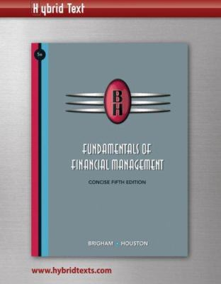 Fundamentals of Financial Management, Concise Hybrid Text 9780324659184