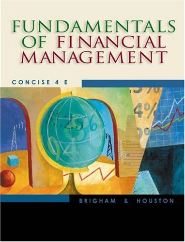 Fundamentals of Financial Management (Concise with Xtra! CD-ROM and Infotrac) [With CDROM] 9780324258721