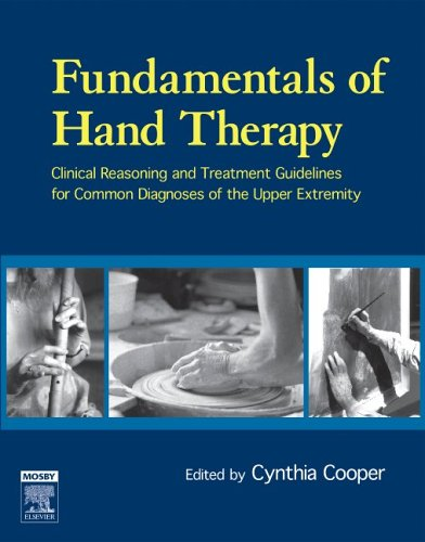 Fundamentals of Hand Therapy: Clinical Reasoning and Treatment Guidelines for Common Diagnoses of the Upper Extremity [With CDROM] 9780323033862