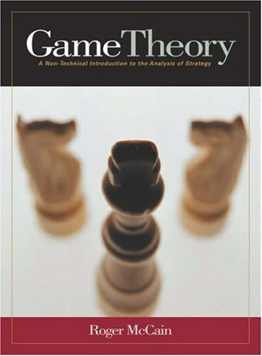 Game Theory: A Non-Technical Introduction to the Analysis of Strategy 9780324175721