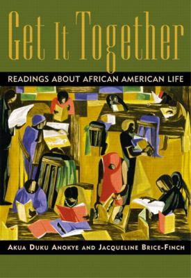 Get It Together: Readings about African-American Life 9780321092687