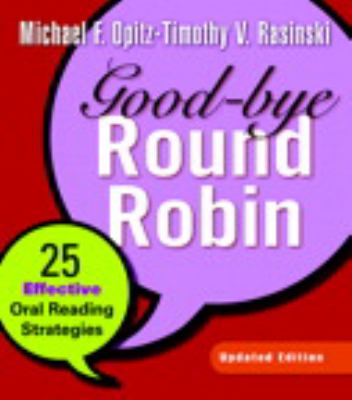 Good-Bye Round Robin: 25 Effective Oral Reading Strategies 9780325025803