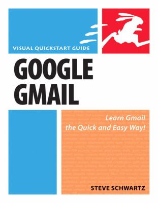 Google Gmail: Visual QuickStart Guide 9780321330161