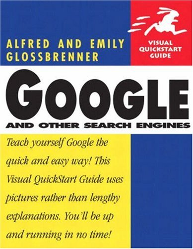 Google and Other Search Engines: Visual QuickStart Guide 9780321246141