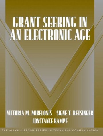 Grant Seeking in an Electronic Age (Part of the Allyn & Bacon Series in Technical Communication) 9780321160072