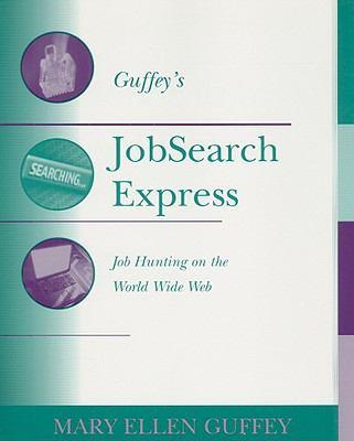 Guffey's Job Search Express: Job Hunting on the World Wide Web 9780324149722