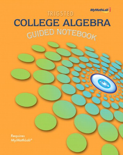 College Algebra Guided Notebook: Requires MyMathLab 9780321693525