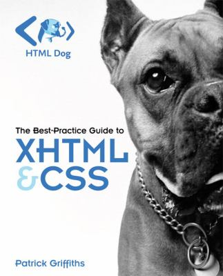 HTML Dog: The Best-Practice Guide to XHTML & CSS 9780321311399