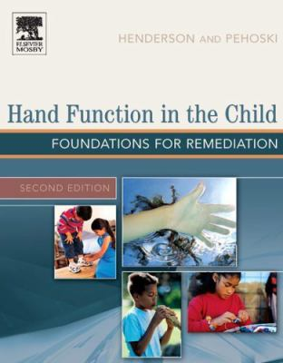 Hand Function in the Child: Foundations for Remediation 9780323031868