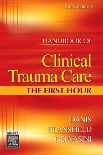 Handbook of Clinical Trauma Care: The First Hour 9780323032322