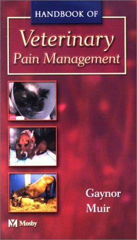 Handbook of Veterinary Pain Management 9780323013284