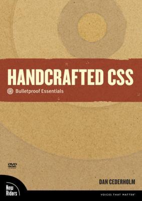 Handcrafted CSS: Bulletproof Essentials 9780321658128