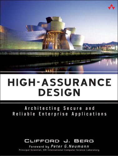 High-Assurance Design: Architecting Secure and Reliable Enterprise Applications 9780321375773